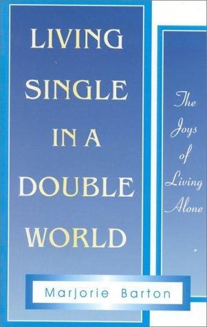Living Single in a Double World  by  Marjorie Barton Wilderman
