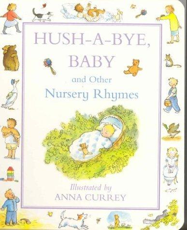 Hush a Bye Baby Nursery Rhymes Anna Currey