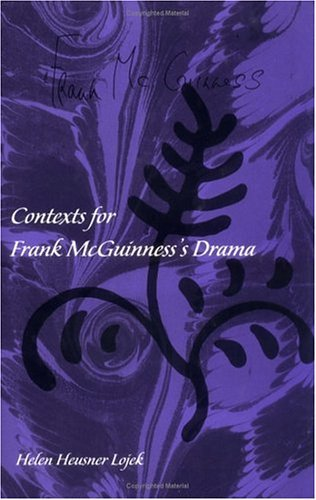 Contexts for Frank McGuinnesss Drama  by  David Haig
