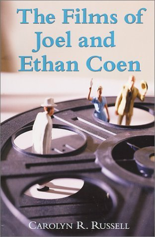 The Films of Joel and Ethan Coen Carolyn R. Russell