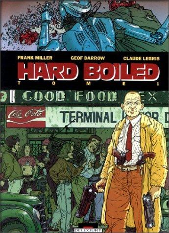 Hard boiled, tome 1 Frank Miller