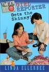 Girl Reporter Gets the Skinny! (Get Real, #7) Linda Ellerbee