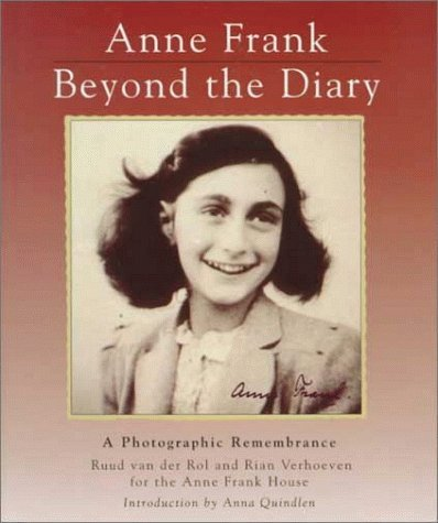Anne Frank: Beyond the Diary - A Photographic Remembrance  by  Ruud van der Rol