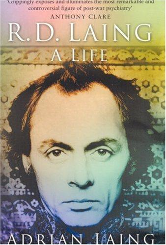 R. D. Laing: A Life Adrian Laing