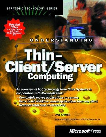 Understanding Thin Client/Server Computing Joel P. Kanter