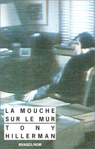 La Mouche Sur Le Mur  by  Tony Hillerman