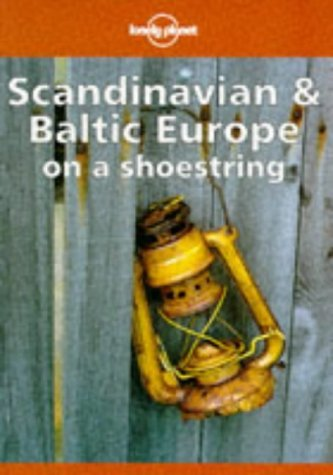 Lonely Planet Scandinavia And Baltic Europe On A Shoestring  by  Glenda Bendure