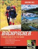 The Essential Backpacker: A Complete Guide for the Foot Traveler Adrienne Hall