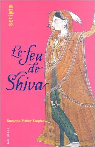 Le Feu de Shiva  by  Suzanne Fisher Staples