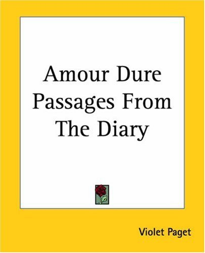 Amour Dure Passages from the Diary Violet Paget