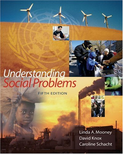 Study Guide for Mooney/Knox/Schachts Understanding Social Problems, 6th  by  Linda A. Mooney