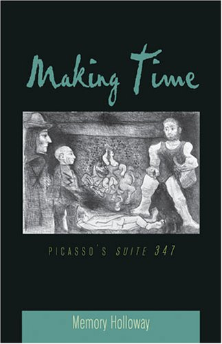 Making Time: Picassos Suite 347  by  Memory Holloway