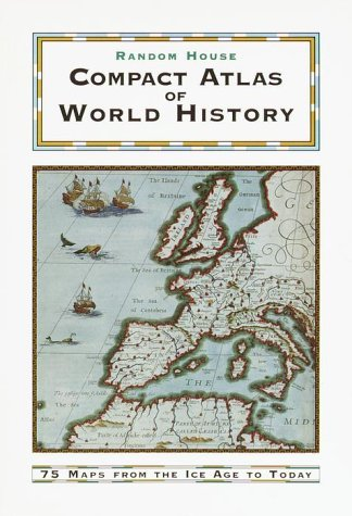 Random House Compact Atlas of World History: Edited  by  Geoffrey Parker by Geoffrey Parker