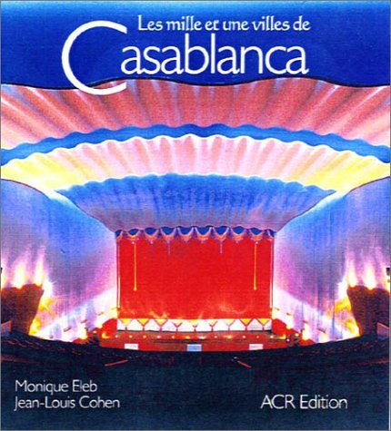 Les Mille Et Une Villes De Casablanca Jean-Louis Cohen