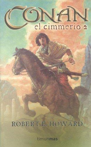 Conan el Cimmerio 2  by  Robert E. Howard