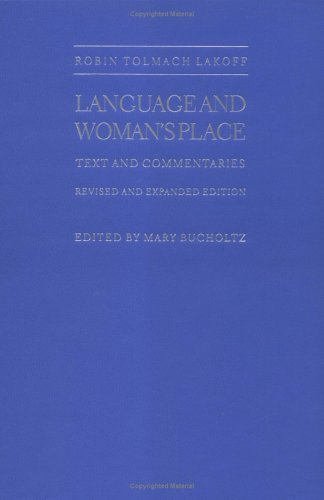 Language and Womans Place: Text and Commentaries  by  Robin Tolmach Lakoff