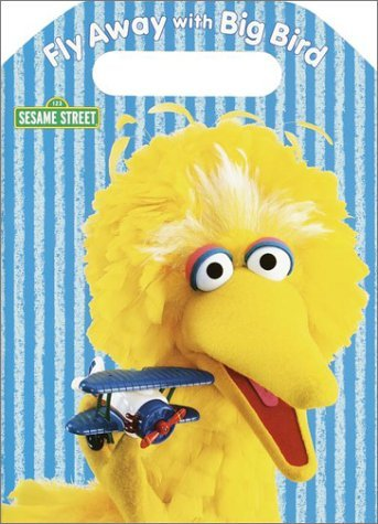 Fly Away with Big Bird  by  Random House