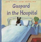 Gaspard in the Hospital Anne Gutman