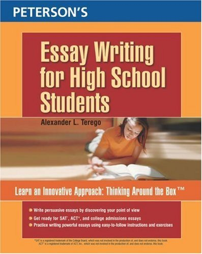 Petersons Essay Writing for High School Students Alexander L. Terego