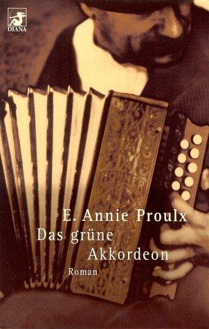 Das grüne Akkordeon Annie Proulx