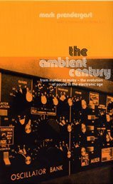 The Ambient Century  by  Mark Prendergast