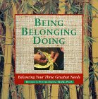 Being, Belonging, Doing: Balancing Your Three Greatest Needs  by  Ronald T. Potter-Efron