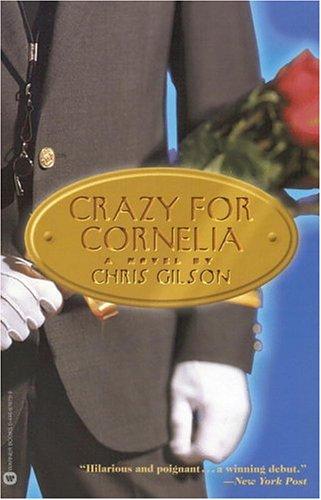 Crazy for Cornelia  by  Chris Gilson