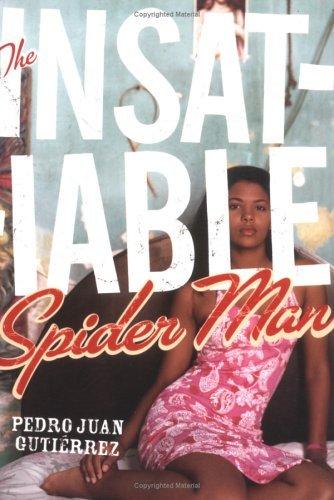 The Insatiable Spiderman  by  Pedro Juan Gutiérrez