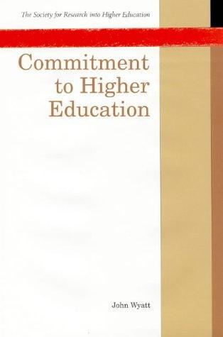 Commitment to Higher Education: Seven West European Thinkers on the Essence of the University: Max Horkheimer, Karl Jaspers, F.R. Leavis, J.H. Newman, Jose Ortega y Gasset, Paul Tillich, Miguel de Unamuno  by  John Wyatt