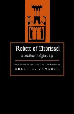 Robert of Arbrissel: A Medieval Religious Life Robert of Arbrissel