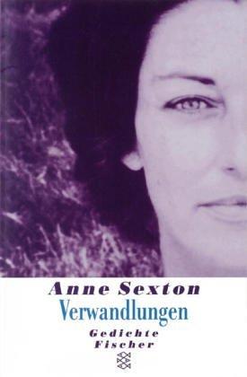 Verwandlungen [Transformations]  by  Anne Sexton