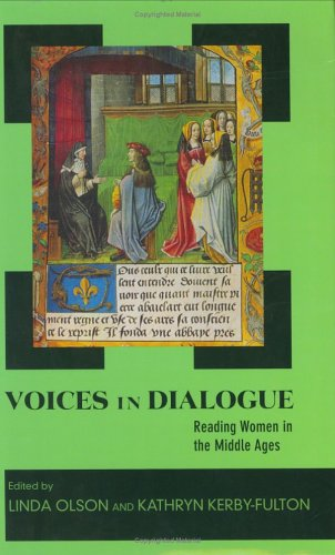 Voices in Dialogue: Reading Women in the Middle Ages  by  Linda Olson