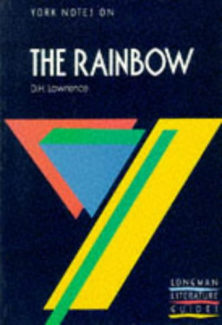 York Notes on The Rainbow  by  D.H. Lawrence (York Notes) by A. Norman Jeffares