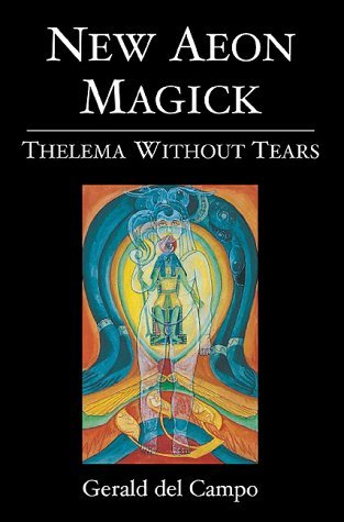 New Aeon Magick : Thelema Without Tears  by  Gerald Del Campo