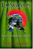Longinus: Book I of the Merlin Factor Steven Maines