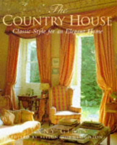 The Country House: Classic Style for an Elegant Home Jenny Gibbs