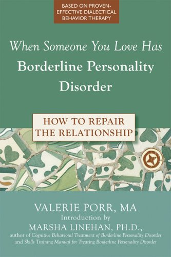 Overcoming Borderline Personality Disorder: A Family Guide for Healing and Change  by  Valerie Porr