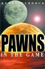 Pawns in the Game  by  Kerry Murdock