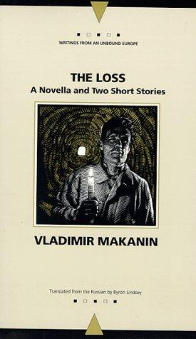 The Loss: A Novella and Two Short Stories  by  Vladimir Makanin