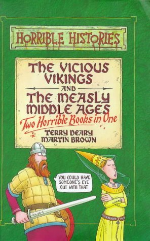 The Vicious Vikings: AND The Measly Middle Ages  by  Terry Deary