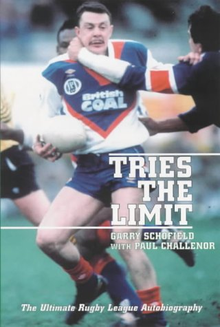 Tries the Limit: The Ultimate Rugby League Autobiography Garry Schofield
