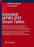 Extended Iapws If97 Steam Tables:  Interactive Software For The Calculation Of Thermodynamic And Transport Properties Of Water And Steam   Dll For User ... Und Wasserdampf  by  Wolfgang Wagner