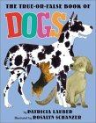 The True-Or-False Book of Dogs Patricia Lauber