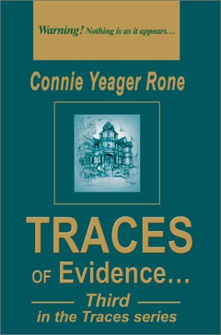 Traces of Evidence Connie Yeager Rone