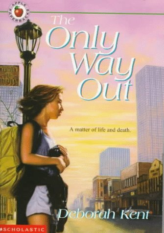 The Only Way Out  by  Deborah Kent