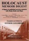 Holocaust Memoir Digest Volume 1: A Digest of Published Survivor Memoirs Including Study Guide and Maps  by  Esther Goldberg