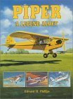 Piper Airplanes: A Legend Aloft  by  Edward H. Phillips
