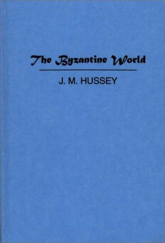 The Byzantine World. J.M. Hussey
