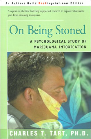 On Being Stoned: A Psychological Study of Marijuana Intoxication  by  Charles T. Tart