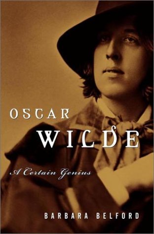Oscar Wilde: A Certain Genius  by  Barbara Belford